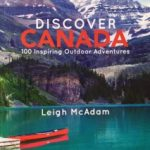 Book Review: Discover Canada: 100 Inspiring Outdoor Adventures by Leigh McAdam